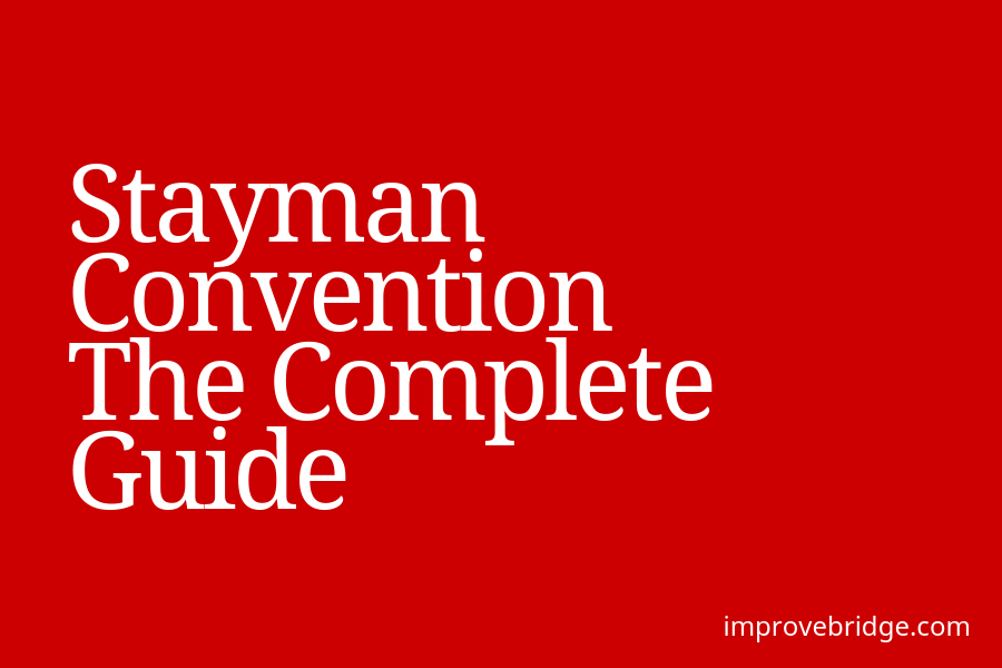 How To Use The Stayman Convention [Includes Hand Examples]